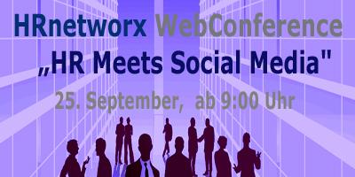 """HRnetworx WebCo """"HR Meets Social Media"""", 25. Sep – Jetzt Platz sichern-Referenten gesucht"""