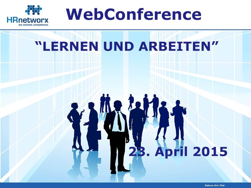 """Bericht nach der WebConference """"Lernen und Arbeiten 2.0"""""""