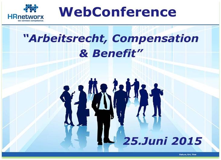 "Bericht nach der WebConference ""Arbeitsrecht, Compensation & Benefit"" am 25. Juni 2015"