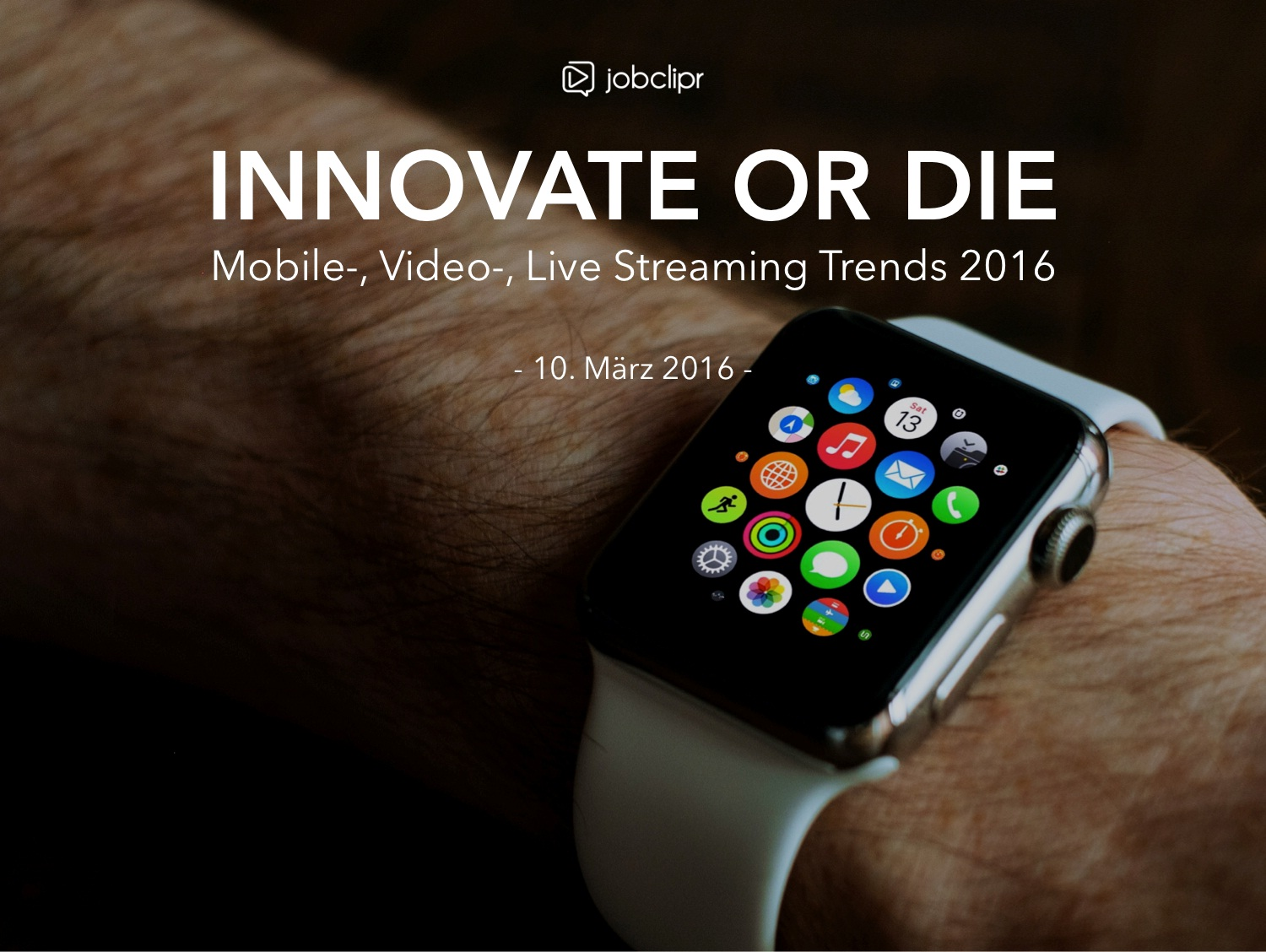 "jobclipr WebCo ""Innovate or Die – Mobile-, Video- & Live Streaming #Referenten gesucht"